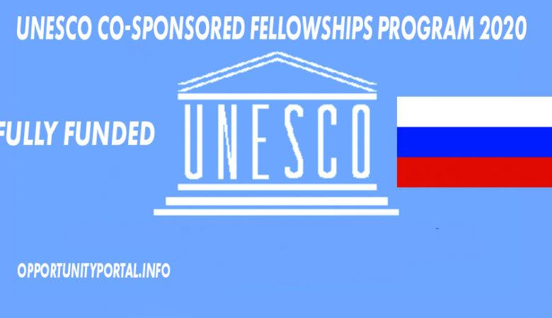 UNESCO Co-Sponsored Fellowships Program 2020 (Fully Funded)