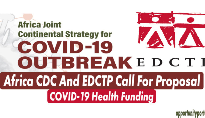 Africa CDC And EDCTP Call For Proposal - COVID-19 Health Funding