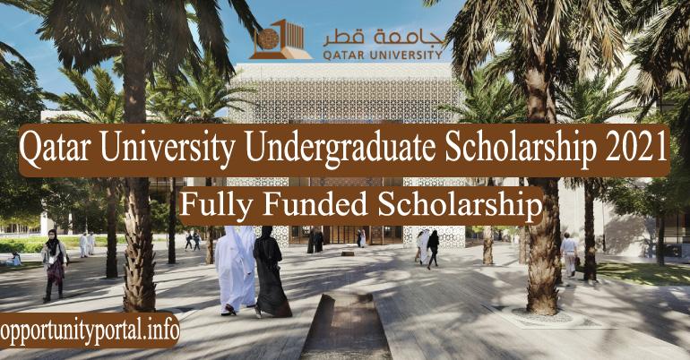 Qatar University Undergraduate Scholarship 2021 (Fully ...