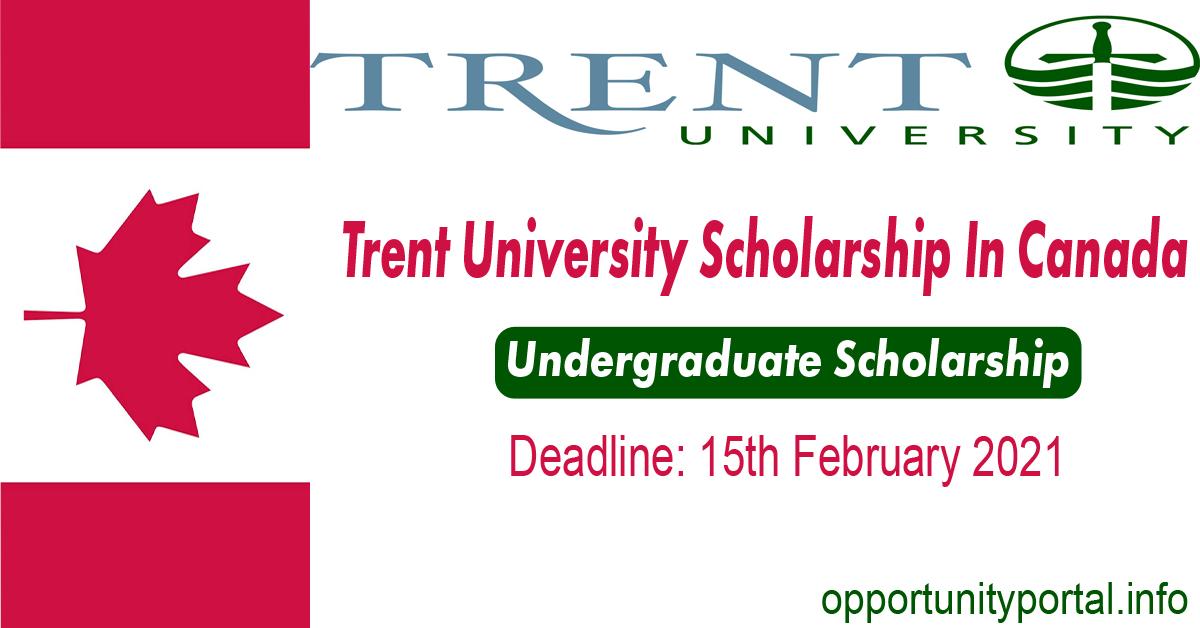 Trent University Scholarship In Canada for international ...