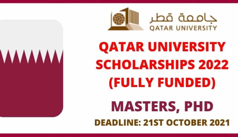 Qatar University Scholarship 2022 For MS & Doctoral (Fully Funded)