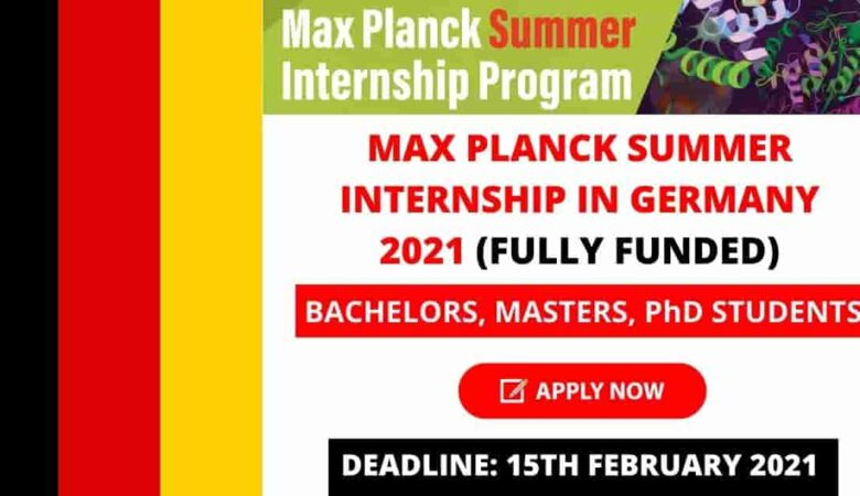 Max Planck Summer Internship Program in Germany 2021 (MaxSIP)