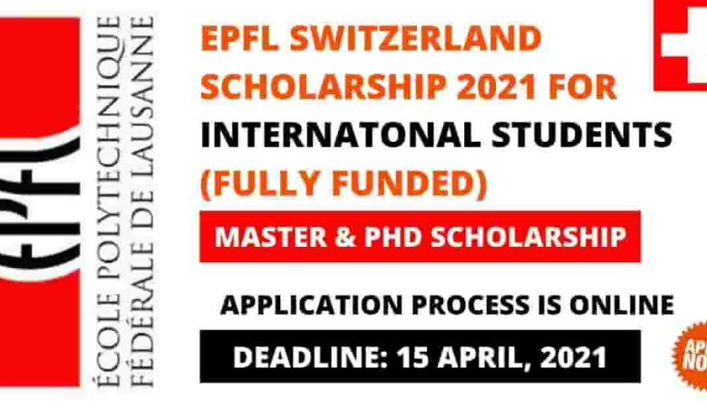 EPFL Excellence & Global Leaders Scholarship in Switzerland 2021
