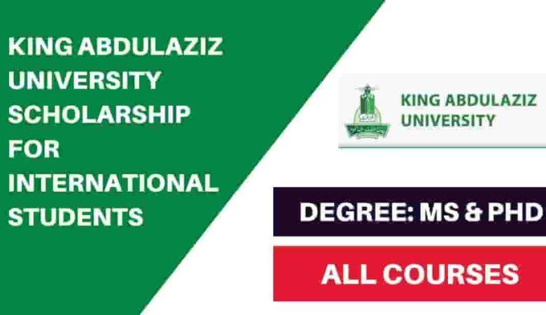King Abdulaziz University Scholarship in Saudi Arabia 2022 (Fully Funded)
