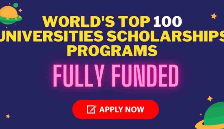 Top 100 Universities Scholarship Programs of the World's