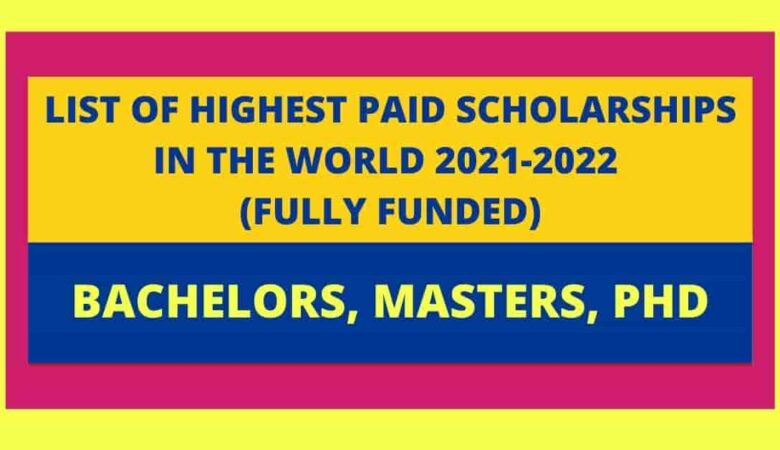 The 12 Biggest Scholarships In The World For 2021-2022 (Fully Funded)