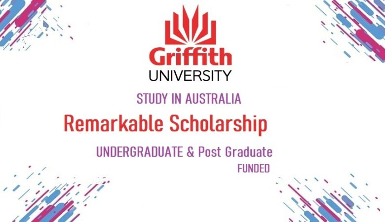 Griffith Remarkable Australian Scholarship For BS & MS 2021