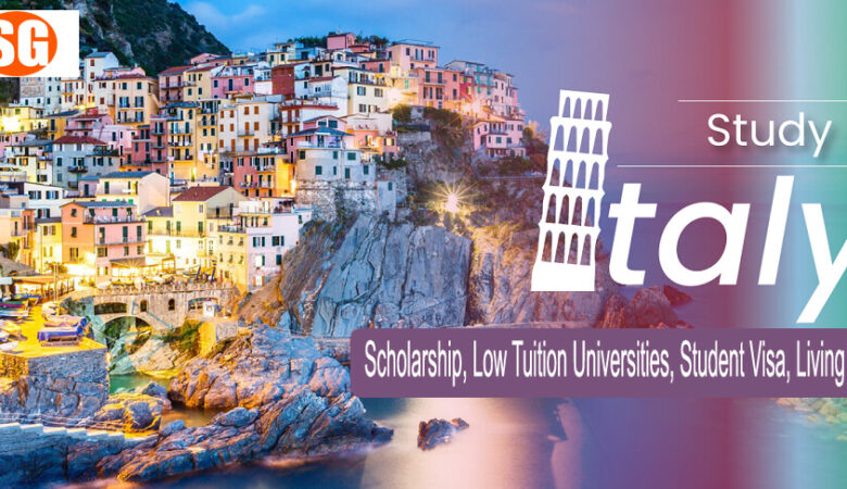 Study in Italy: Scholarship, Low Tuition Universities, Student Visa, Living Cost