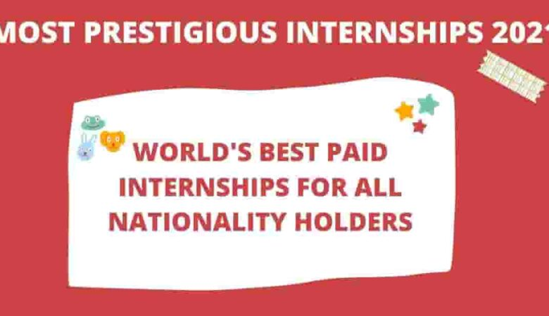 Top 7 Paid Internships for International Students 2022 (Fully Funded)