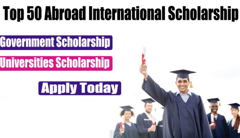 Top 50 Abroad International Scholarship In World Best Cities 2022