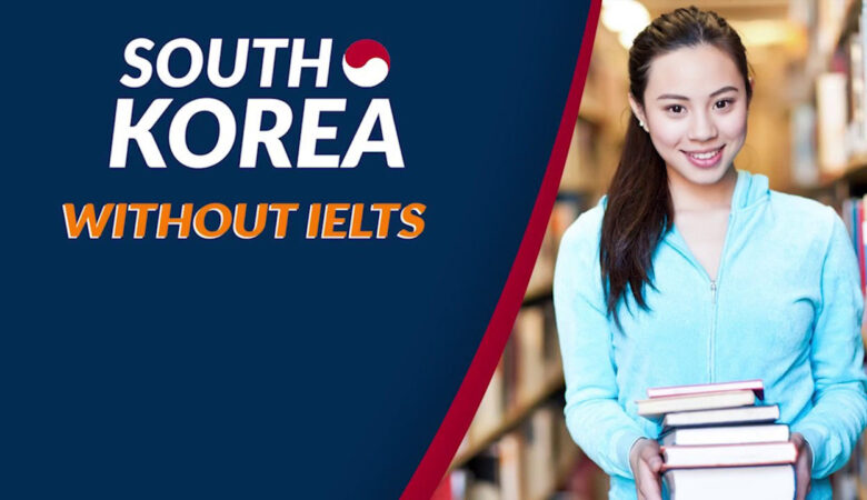 Study in South Korea without IELTS 2022