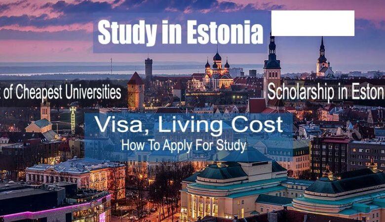 Study in Estonia Cheapest Universities, Scholarship, Visa, Living Cost