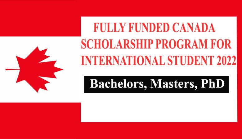 Fully Funded Canada Scholarship Program For International Student 2022
