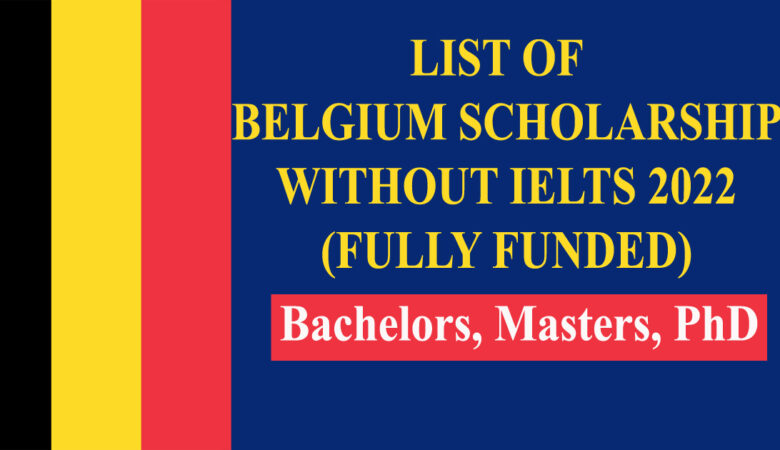 List of Belgium Scholarships Without IELTS 2022 (Fully Funded)
