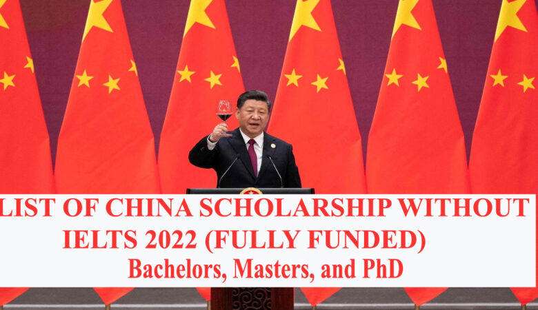 List of China Scholarship Without IELTS 2022 (Fully Funded)