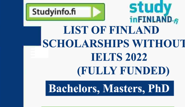 List of Finland Scholarships Without IELTS 2022 (Fully Funded)
