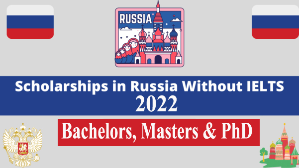 List of Russian Scholarships Without IELTS 2022 (Fully Funded)